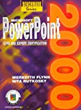 Microsoft Powerpoint 2000 : Core and Expert Certification, Flynn, Meredith and Rutkosky, Nita H., 0763802700