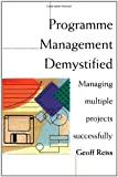 Programme Management Demystified, Geoff Reiss, 0419213503
