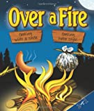 img - for Over a Fire: Cooking with a Stick & Cooking Hobo Style - Campfire Cooking book / textbook / text book