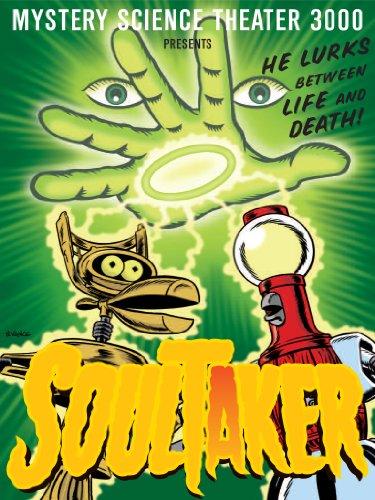 Mystery Science Theater 3000: Soultaker -