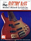 Play Electric Bass from Chord Symbols, Roger Filiberto, 0871666669
