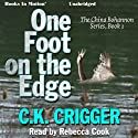 One Foot on the Edge: The China Bohannon Series, Book 1 Audiobook by C. K. Crigger Narrated by Rebecca Cook