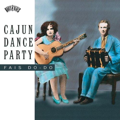 Cajun Dance Party: Fais Do-Do