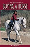 The Horse Illustrated Guide to Buying a Horse, Lesley Ward, 1931993165