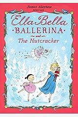 Ella Bella Ballerina and The Nutcracker (Ella Bella Ballerina Series) Hardcover