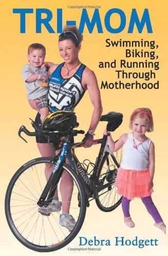 Tri-Mom: Swimming, Biking, and Running Through Motherhood (Robot Biking)