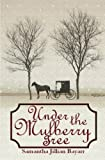 Under the Mulberry Tree: Book Three
