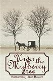 Under the Mulberry Tree: Book Three, Samantha Bayarr, 0615621953
