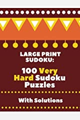Large Print Sudoku: 100 Very Hard Sudoku Puzzles with Solutions Paperback
