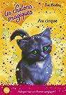 Les chatons magiques, Tome 6 : Au cirque par Bentley