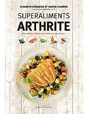 Superaliments arthrite: Pour réduire l'inflammation dans vos articulations