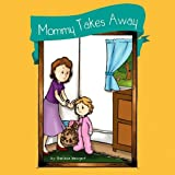 Mommy Takes Away, Sharlene Weingart, 1450057810
