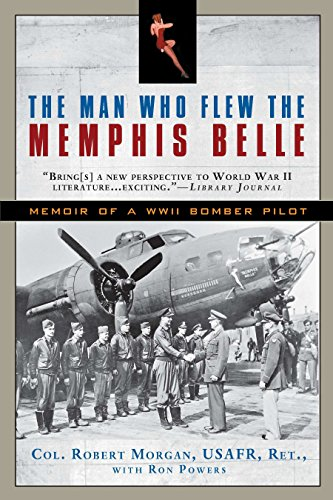 (The Man Who Flew the Memphis Belle: Memoir of a WWII Bomber Pilot)