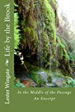 Life by the Brook : In the Middle of the Passage an Excerpt, Lester Wingate, 0983332517