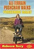 All Terrain Pushcahir Walks: Yorkshire Dales (All-Terrain Pushchair Walks)