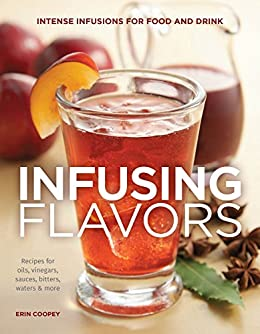 Infusing Flavors Intense Infusions Vinegars ebook product image