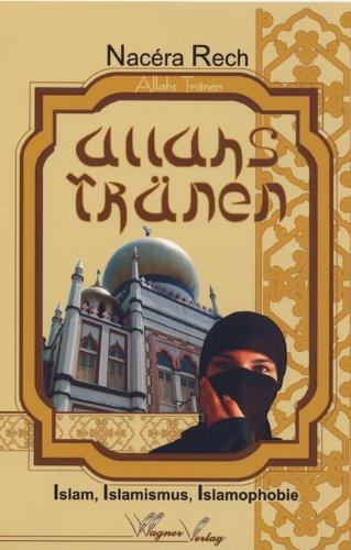 Allahs Tränen - Islam, Islamismus, Islamophobie