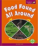 Food Found All Around, Janine Scott, 0756502349