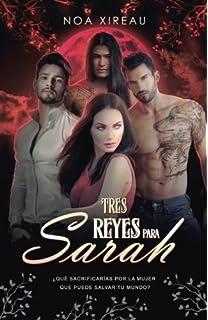 Tres Reyes para Sarah: Romance Paranormal y erótico (Spanish Edition)