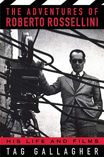 The Adventures Of Roberto Rossellini: His Life And Films por Tag Gallagher