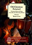 img - for Old Christmas Returned: Christmas Music and Song from 16th and 17th Century Britain book / textbook / text book