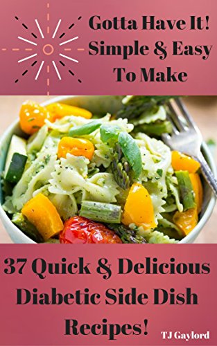 Gotta Have It Simple Easy To Make 37 Quick Delicious