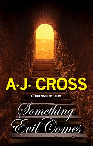 Something Evil Comes: A Forensic Mystery