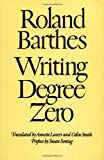 Writing Degree Zero, Roland Barthes, 0374521395