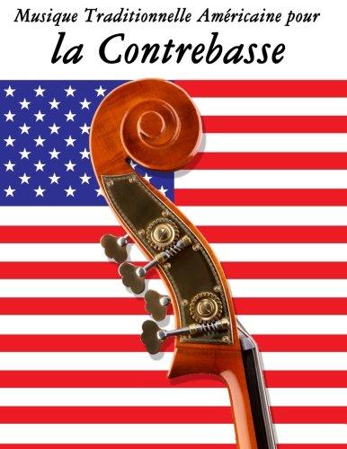 Musique Traditionnelle Américaine pour la Contrebasse 10 Chansons Patriotiques des États-Unis  [Sam, Uncle] (Tapa Blanda)