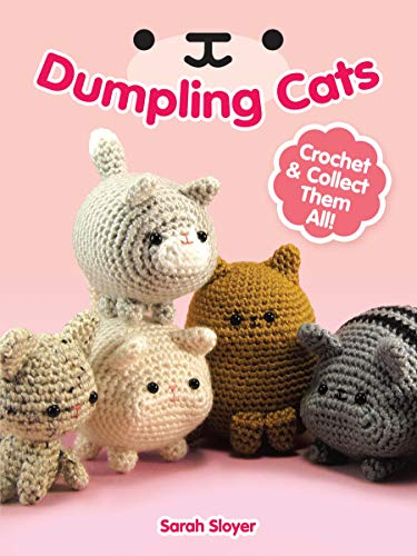 Dumpling Cats: Crochet and Collect Them - Scrap Patterns Crochet Yarn