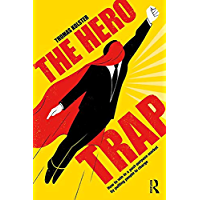 The Hero Trap: How to Win in a Post-Purpose Market by Putting People in Charge (English Edition)