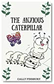 The anxious caterpillar