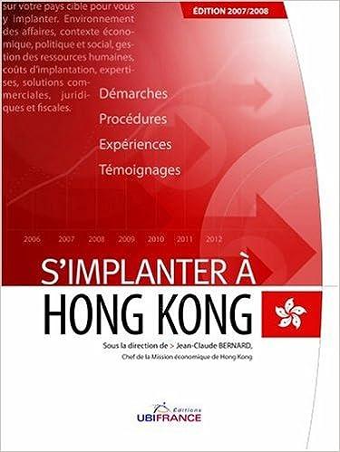 Livre gratuits S'implanter à Hong-Kong : Démarches, procédures, expériences, témoignages epub pdf
