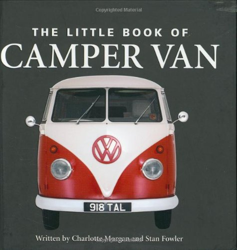 Little Book Of Camper Van Books Amazoncouk Charlotte Morgan Stan Fowler 9781905828197