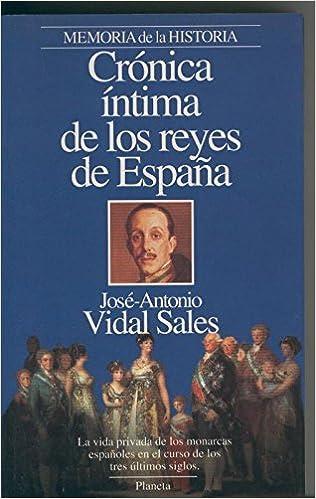 Cronica intima de los reyes de España: Amazon.es: Jose Antonio ...