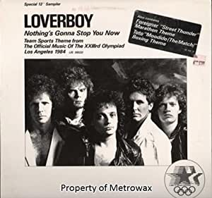 Loverboy - Nothing's Gonna Stop You Now (Team Sports Theme From The Official Music Of The XXIIIrd Olympiad Los Angeles 1984)
