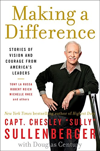 Making a Difference: Stories of Vision and Courage from America's Leaders