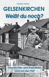 Gelsenkirchen Weißt du noch?: Geschichten und Anekdoten rund um den Pütt