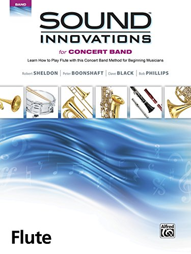 Sound Innovations for Concert Band: Flute, Book 1: Learn How to Play Flute with this Concert Band Method for Beginning Musicians (Sound Innovations Series for Band)