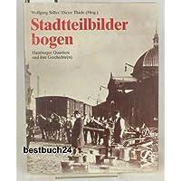 Stadtteilbilderbogen. Hamburger Quartiere und ihre Geschichte( n)