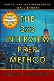 img - for The 3x3 Interview Prep Method: How to Land Your Dream Job on Wall $treet book / textbook / text book