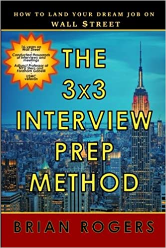 the 3x3 interview prep method how to land your dream job on wall treet brian rogers 9781544630007 amazoncom books