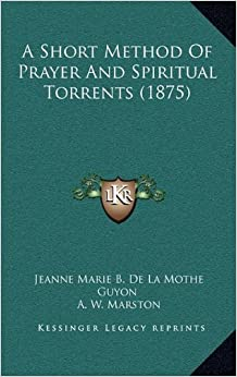 A Short Method of Prayer and Spiritual Torrents (1875)