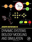 Dynamic Systems Biology Modeling and Simulation, DiStefano, Joseph, III, 0124104118