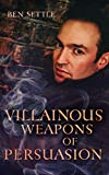 Villainous Weapons of Persuasion (Success Villains Book 3)