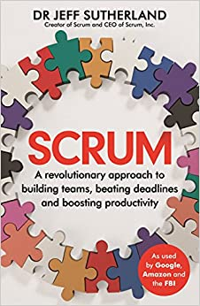 Book Scrum: A revolutionary approach to building teams, beating deadlines and boosting productivity
