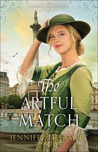 The Artful Match (London Beginnings)