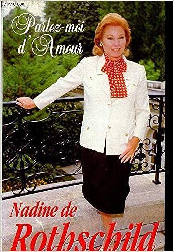 Parlez Moi D Amour De Rothschild Nadine 9782724246155 Amazon Com Books
