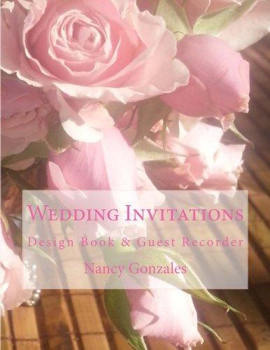 (Wedding Invitations: Design Book & Guest Recorder (Rose) (Volume 2) )
