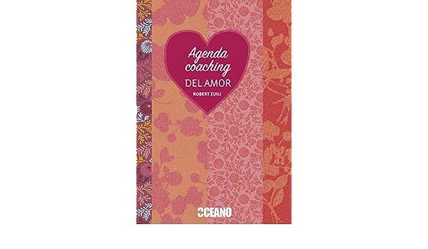 Agenda coaching del amor: Robert Zuili: 9788475569024 ...